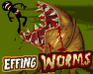 effing worms Wurmbefall