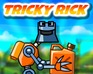 tricky rick Tricky Rick