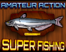 super fishing Super Fishing